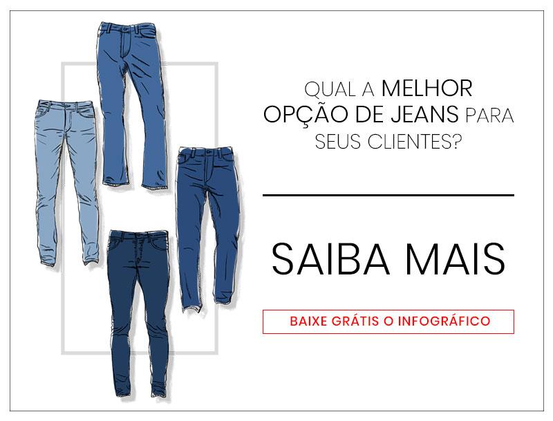 Qual a melhor opção de jeans para seus clientes?